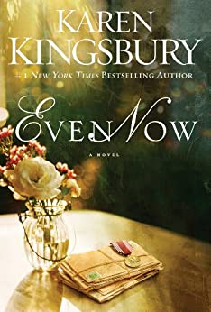 Even Now (Lost Love Series Book 1) by [Kingsbury, Karen]