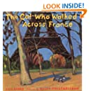 The Cat Who Walked Across France: A Picture Book