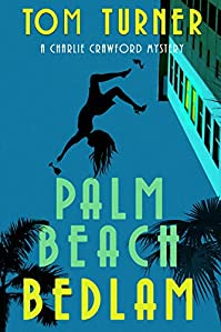 Palm Beach Bedlam by Tom Turner ebook deal