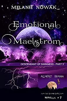 Emotional Maelstrom: (Descendant of Darkness - Part 3) (ALMOST HUMAN - The Second Series Book 7) by [Nowak, Melanie]