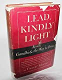img - for Lead, Kindly Light - Gandhi & The Way To Peace - Book Club Edition book / textbook / text book