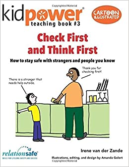 Book Check First and Think First: How to stay safe with strangers and people you know: Volume 3 (Kidpower Teaching Books)