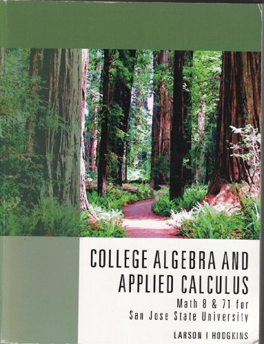 College Algebra and Applied Calculus (San Jose State University) (Paperback) (College Algebra and Applied Calculus Math