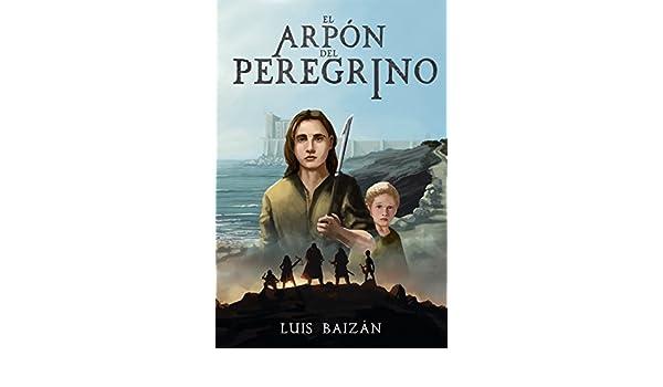 Amazon.com: El arpón del peregrino: una novela juvenil de fantasía, misterio y aventuras. (Spanish Edition) eBook: Luis Baizán, Marcos Lubián, Evan Lets Be ...