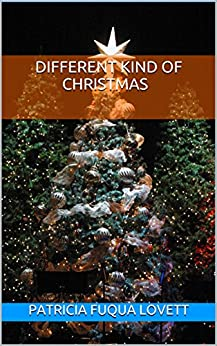 Different Kind of Christmas by [Lovett, Patricia Fuqua]