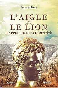 L'AIGLE ET LE LION par Bertrand Borie