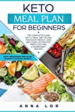 Keto Meal Plan: The Complete Guide with 2 Meal Diet Plans for Rapid Weight Loss and over 120 One Pot, Prep and Go and 5-Ingredient