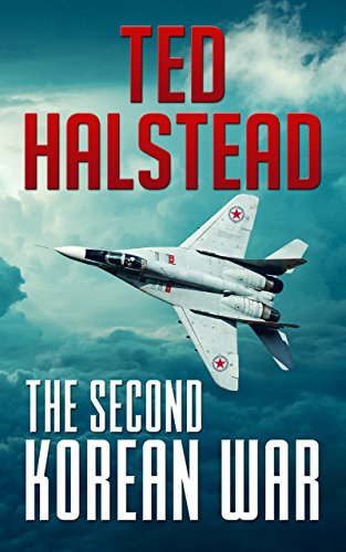 The Second Korean War (The Russian Agents Book 1) by [Halstead, Ted]