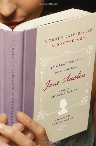 A Truth Universally Acknowledged: 33 Great Writers on Why We Read Jane Austen pdf