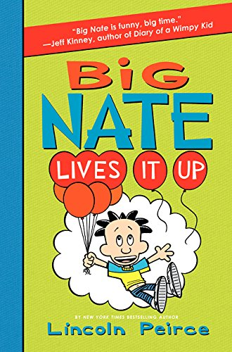 Big Nate Lives It Up (Full Blast)