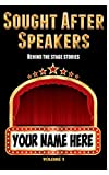 Sought After Speakers: Behind the Stage Stories