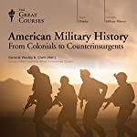 American Military History: From Colonials to Counterinsurgents | The Great Courses