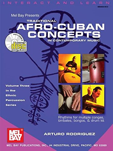 Mel Bay Presents Traditional Afro-Cuban Concepts in Contemporary Music ebook