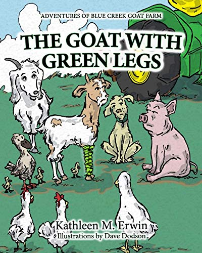 The Goat With Green Legs (Adventures of Blue Creek Goat Farm)