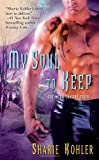 Front cover for the book My Soul to Keep by Sharie Kohler