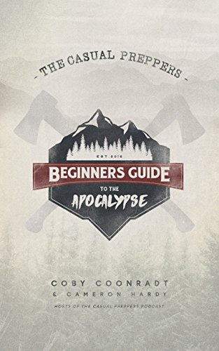 The Casual Preppers Beginners Guide to the Apocalypse