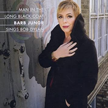 Barb Jungr, Bob Dylan - Man in the Long Black Coat - Barb Jungr ...