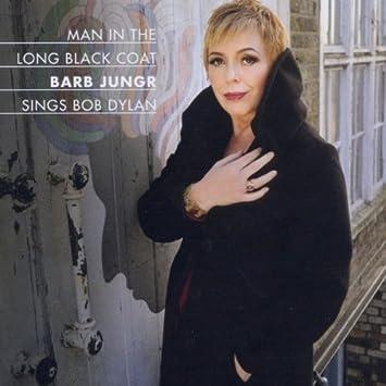 Barb Jungr, Bob Dylan - Man in the Long Black Coat - Barb Jungr ...