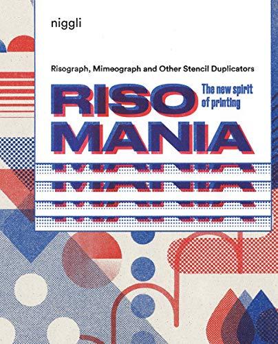 Risomania: The New Spirit of Printing (NIGGLI EDITIONS)