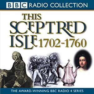 This Sceptred Isle Volume 6 Audiobook