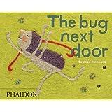 The Bug Next Door