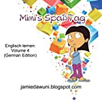 Mimi's Spaß Tag: Englisch Lernen [Mimi's Fun Day: Learn English], Volume 4   Jamie Dawuni