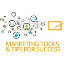 Marketing Tools and Tips for Success [Online Code]