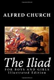 The Iliad for Boys and Girls, Alfred Church, 1482034352