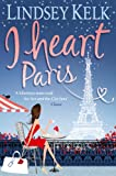 Front cover for the book I Heart Paris by Lindsey Kelk