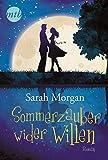 Sommerzauber wider Willen (MIRA Star Bestseller Autoren Romance, Band 25834)