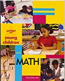 Spotlight on Young Children and Math, Derry Gosselin Koralek, 1928896111