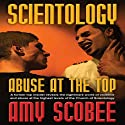 Scientology: Abuse at the Top Audiobook by Amy Scobee Narrated by Danielle Plaso