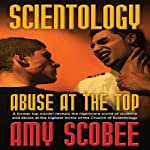 Scientology: Abuse at the Top | Amy Scobee
