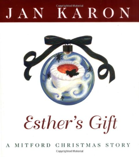 Esther's Gift: A Mitford Christmas Story