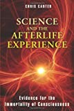 Science and the Afterlife Experience, Chris Carter, 1594774528