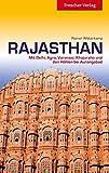 Rajasthan: Mit Delhi, Agra, Varanasi, Khajuraho und den Höhlen bei Aurangabad (Trescher-Reihe Reisen)