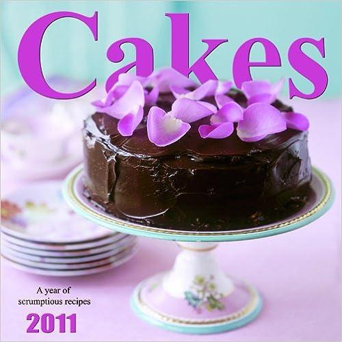 Téléchargement gratuit livres uk Cakes 2011 Calendar 1554563658 PDF ePub