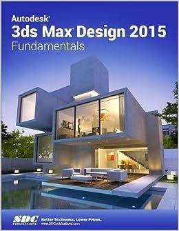 Autodesk 3ds Max Design 2015 Fundamentals (Ascent): autodesk ...