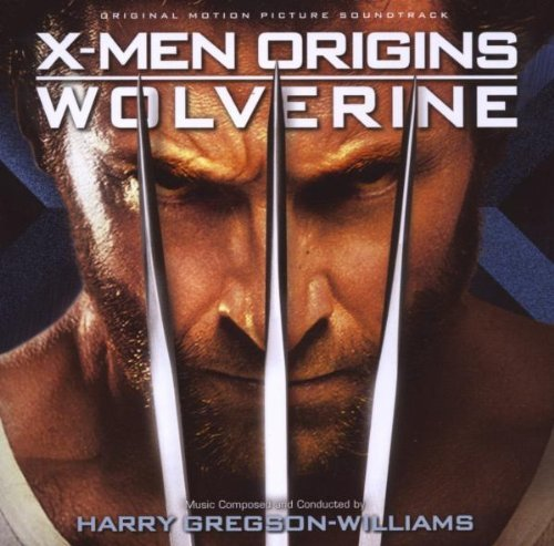 X-Men Origins Wolverine (Original Motion Picture Soundtrack) By Harry Gregson-Williams ()