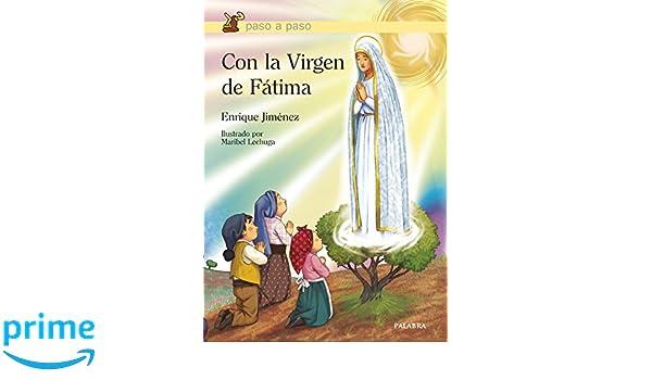 b4274e50d8e Con la Virgen de Fátima (Paso a paso)  Amazon.es  Enrique Jiménez ...