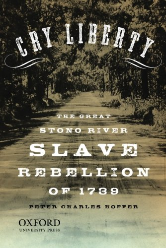 Cry Liberty: The Great Stono River Slave Rebellion of 1739 (New Narratives in American - Buy In Al Best Oxford