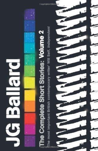 The Complete Short Stories: Volume 2: v. 2 by Ballard, J. G. [04 September 2006]