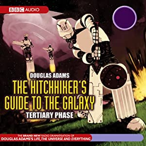 The Hitchhiker's Guide to the Galaxy, The Tertiary Phase (Dramatized) Hörspiel