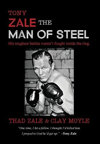 Tony Zale  The Man Of Steel