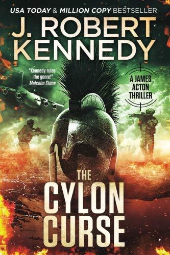 The Cylon Curse: A James Acton Thriller Book #22 (James Acton Thrillers) (Volume 22) (Acton Action)