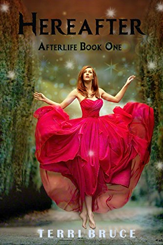 Hereafter (Afterlife #1) (The Afterlife Series) by [Bruce, Terri]