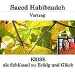 Krise als Schlüssel zu Erfolg und Glück | Saeed Habibzadeh