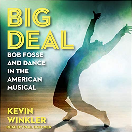 Bob Fosse and Dance in the American Musical Big Deal