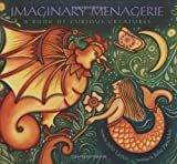 Imaginary Menagerie, Julie Larios, 0152063250