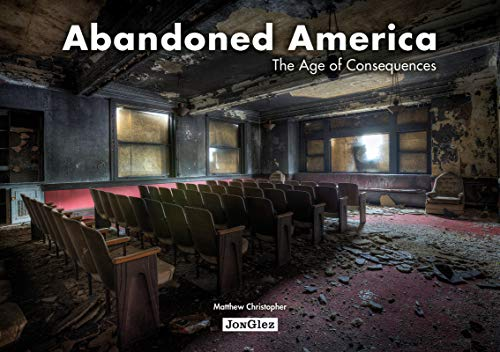Pdf Photography Abandoned America: The Age of Consequences
